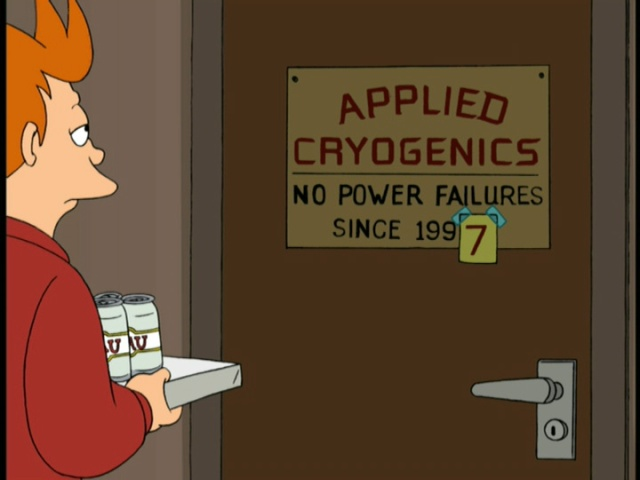"An image from the animated series Futurama. Shows a sign reading ""Applied Cryogenics: No Power Failures Since 1997 [the seven in 1997 is taped over another number]"""