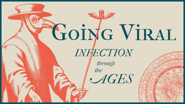 """An image of a plague doctor next to the stylized text """"Going viral: infection through the ages"""""""